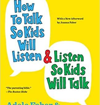 How to Talk So Little Kids Will Listen by Joanna Faber & Julie King