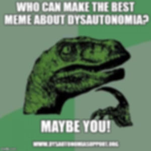 "advice dino meme. ""Who can make the best meme about dysautonomia? Maybe you! www.dysautonomiasupport.org"""