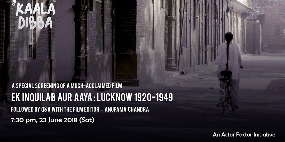 Screening | Ek Inquilab Aur Aaya: Lucknow 1920-1949
