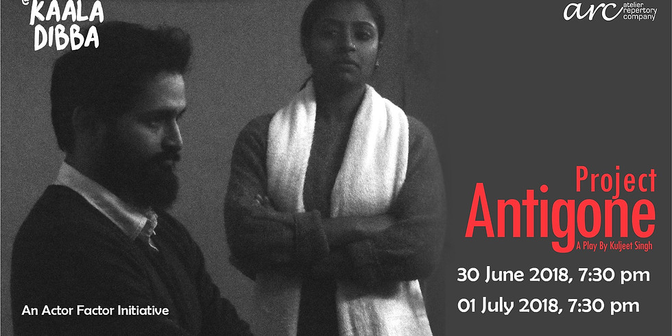 Project Antigone - A Play By Kuljeet Singh