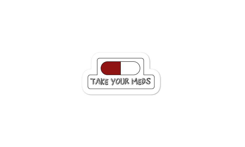 """Take Your Meds"" sticker (red)"