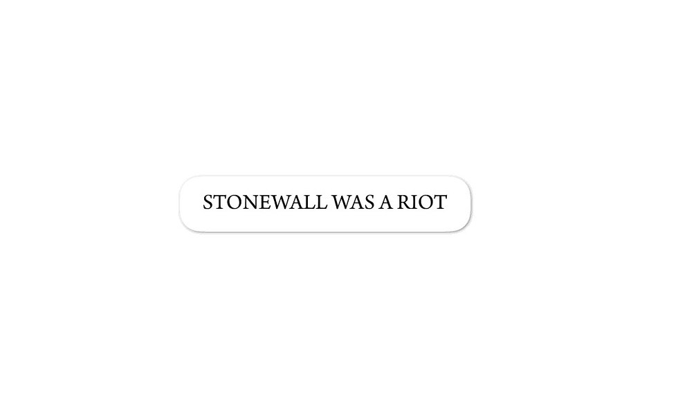 """Stonewall Was A Riot"" sticker"
