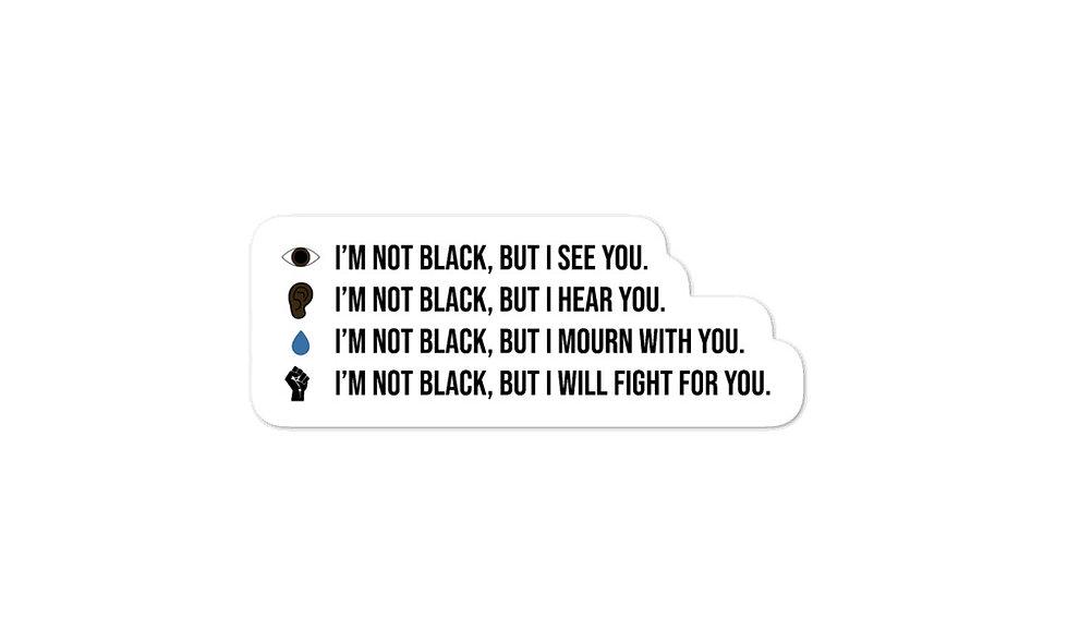 """I'm Not Black, But..."" sticker"