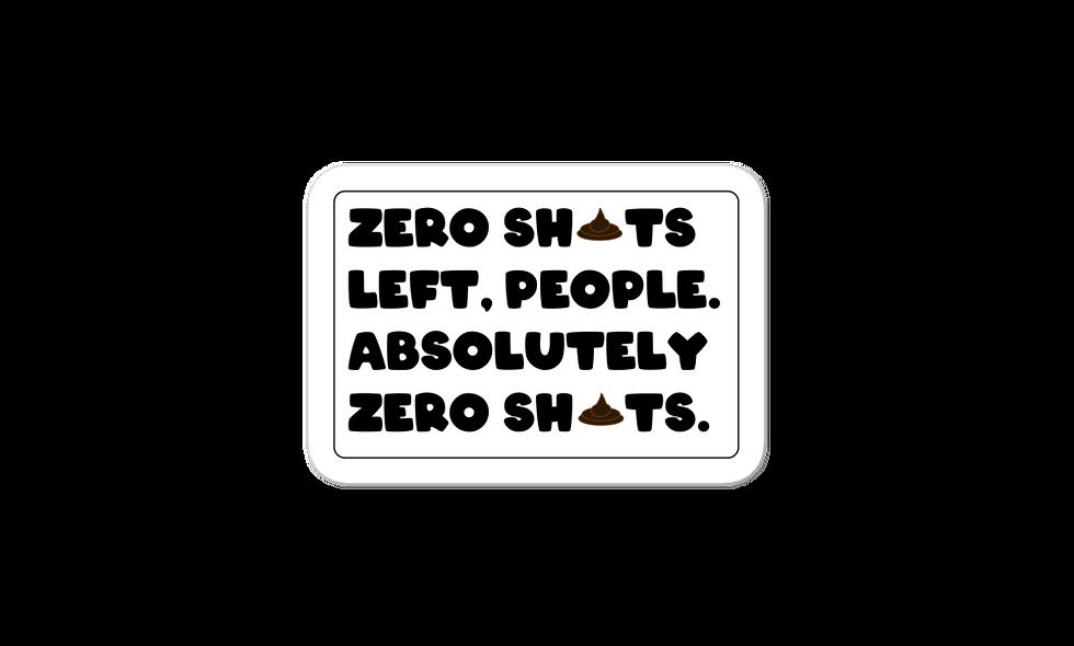 """""""Zero Sh*ts"""" sticker"""