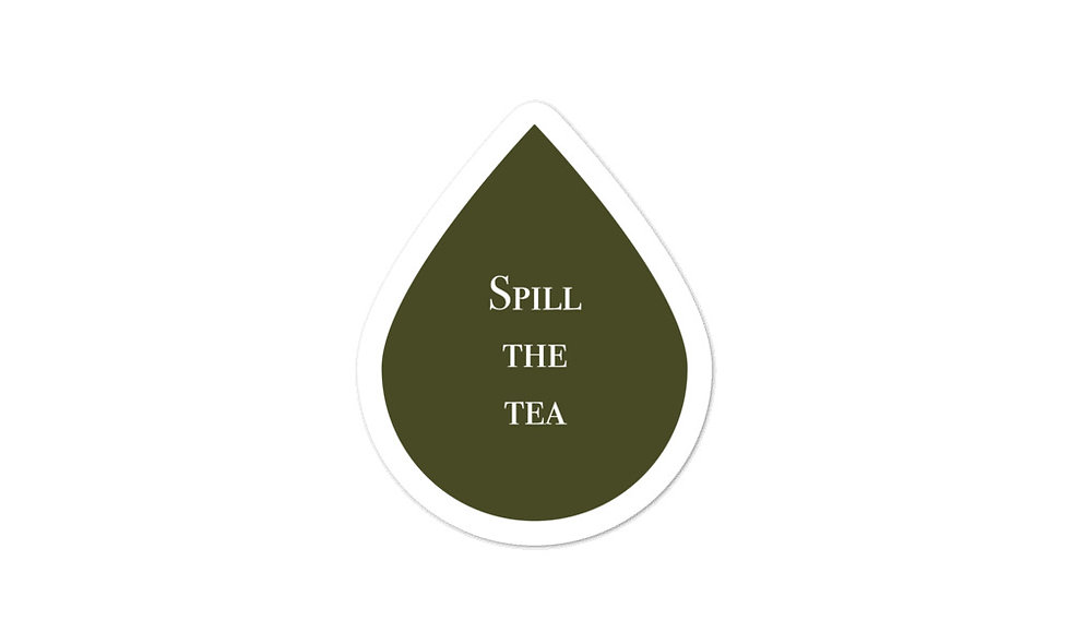 """Spill the Tea"" sticker"