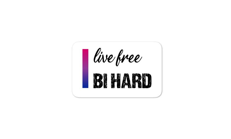 """Live Free, Bi Hard"" sticker"