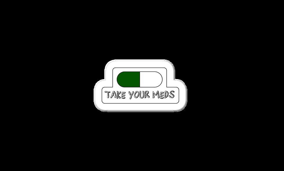 """Take Your Meds"" sticker"