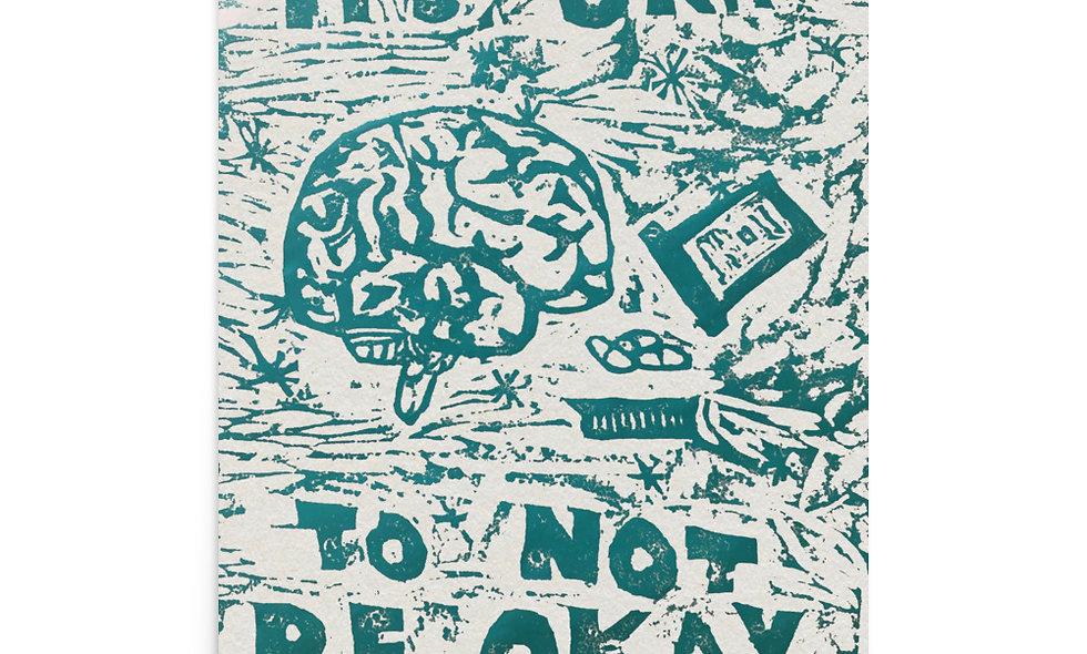 """It's Okay to Not Be Okay"" print"