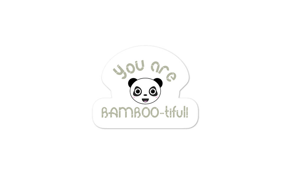 """You are Bamboo-tiful"" sticker"