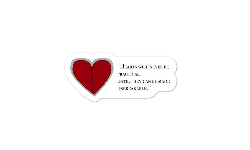 """Hearts Will Never Be Practical"" sticker"