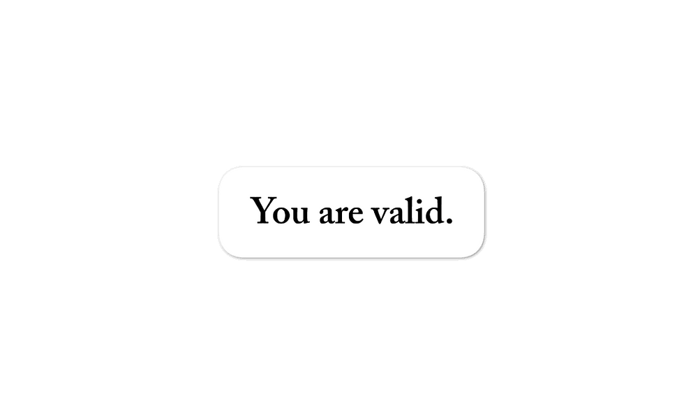 """You are Valid"" sticker"