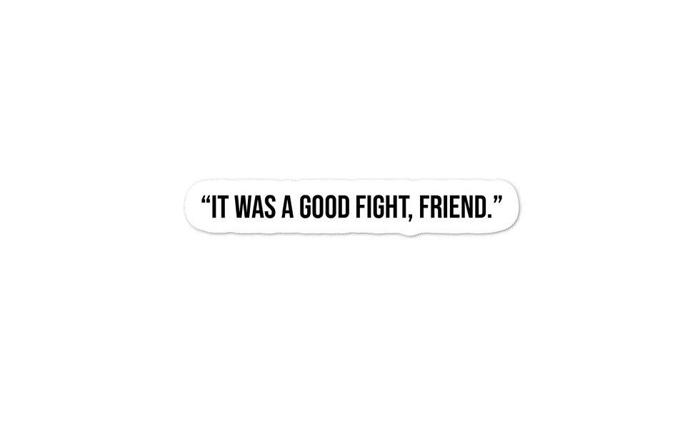 """Good Fight"" sticker"