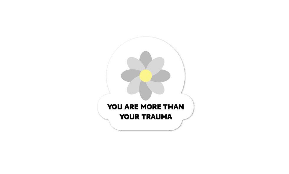 """""""More Than Your Trauma"""" sticker"""