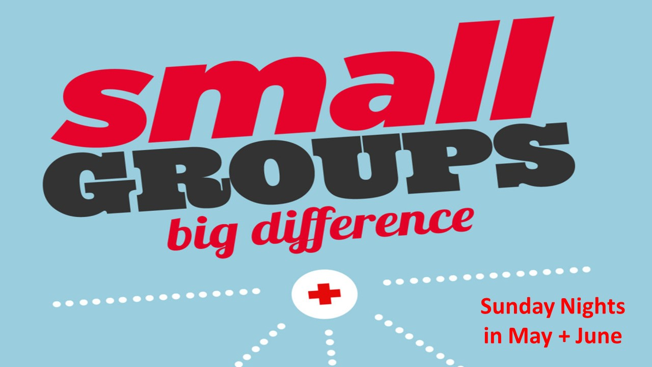 Small Groups Coming