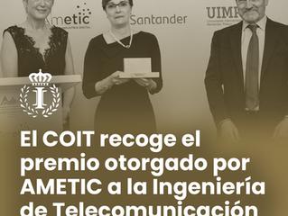 El COIT recoge el premio otorgado por AMETIC a la Ingeniería de Telecomunicación