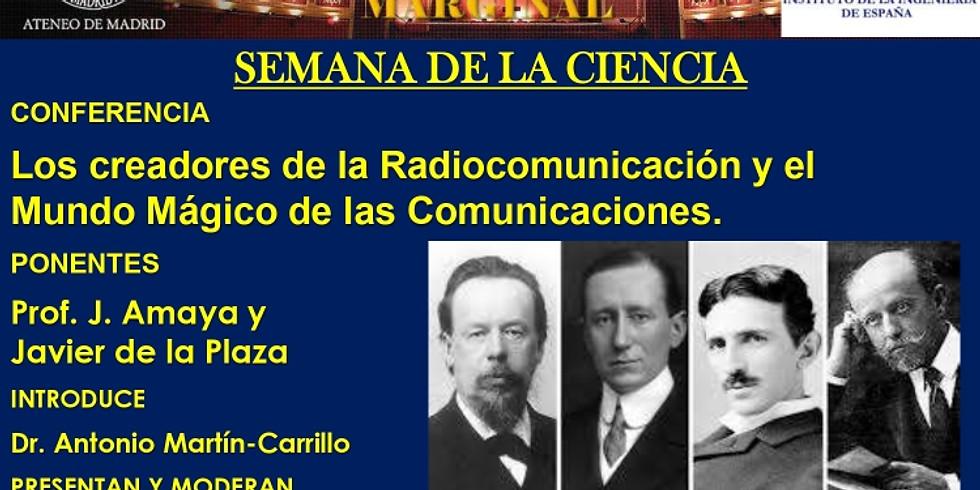 Los Creadores de la Radiocomunicación y El mundo mágico de las Comunicaciones