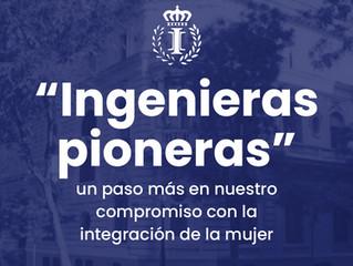 'Ingenieras pioneras', un paso más en nuestro compromiso con la integración de la mujer