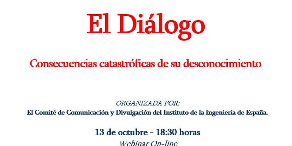El Diálogo Consecuencias catastróficas de su desconocimiento