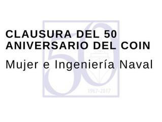 Clausura del 50 Aniversario del COIN: Mujer e Ingeniería Naval