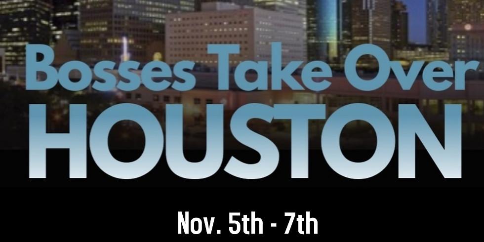 Bosses Take Over Houston