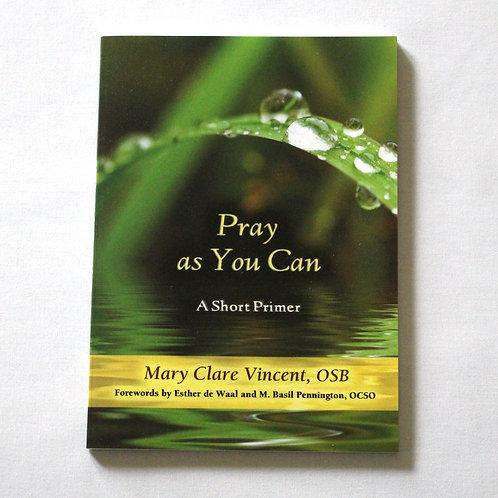 Pray as You Can: A Short Primer
