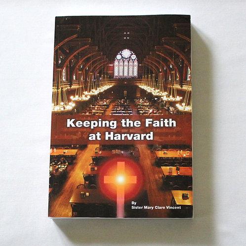 Keeping the Faith at Harvard: A Memoir