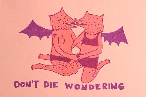 'Don't Die Wondering' print by Mira Schlosberg