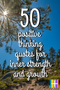 50 Positive Thinking Quotes For Inner Strength Growth
