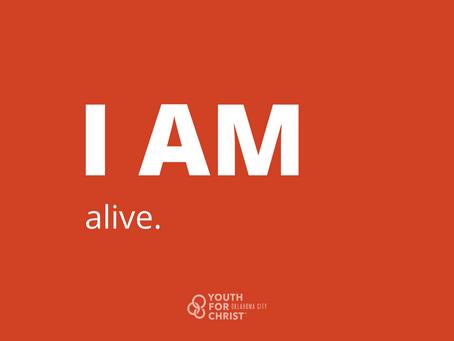 I am alive.