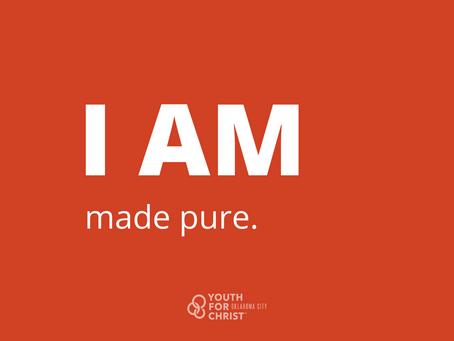 I am made pure.