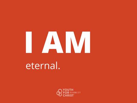 I am eternal.