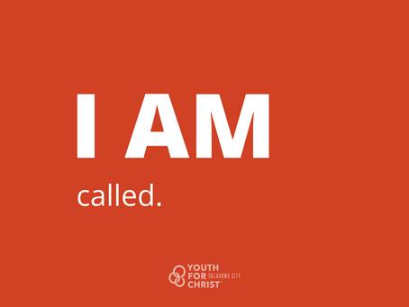 I am called.