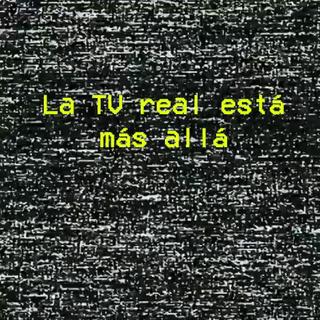 La TV real está más allá