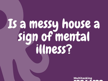 Is a messy house a sign of mental illness?