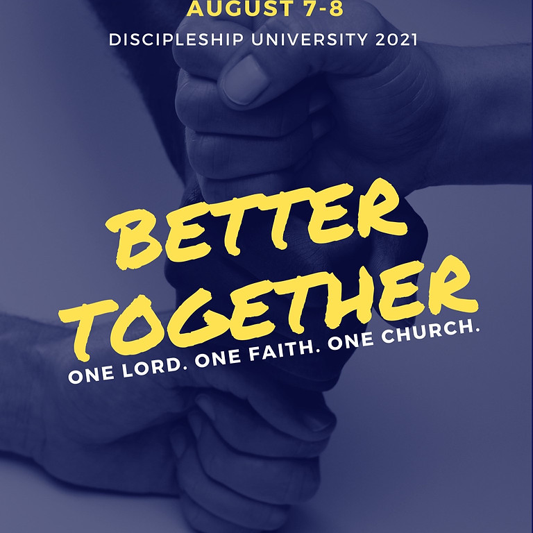 Discipleship University 2021 - Better Together