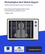 Philadelphia Bail Watch Report