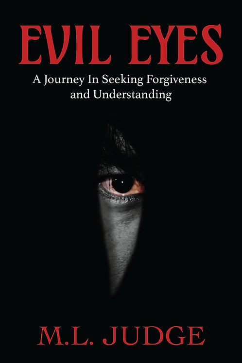 Evil Eyes: A Journey In Seeking Forgiveness And Understanding