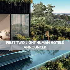 First Two Light Human Hotels Announced