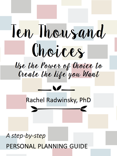 Ten Thousand Choices: Using the Power of Choice to Create the Life you Want