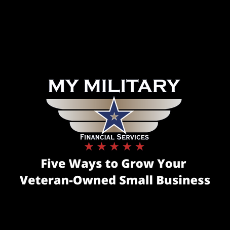 Five Ways to Grow Your Veteran-Owned Small Business