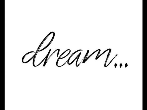 Dream A Little Dream...