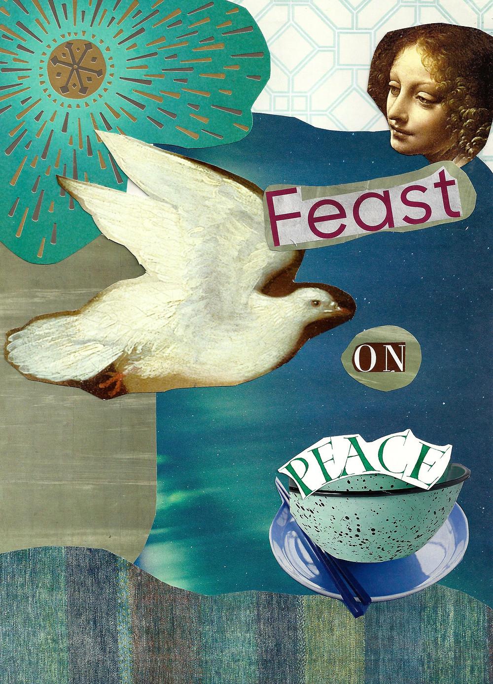 Feast on Peace   Collage by Martha Clark Scala
