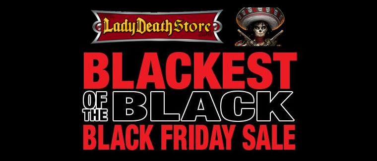 LadyDeathStore.com Blackest of the Black Friday Sale