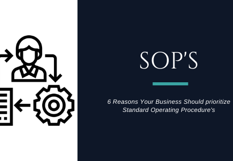 6 Reasons Your Business Should Prioritize SOP's