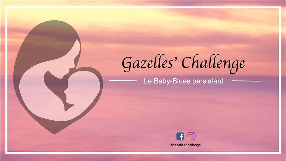 Gazelles' Challenge : le baby-blues persistant