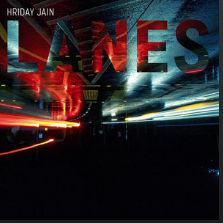 Lanes by Hriday Jain