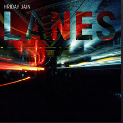 Lanes by Hriday Jain