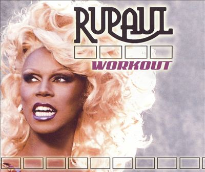 Rupaul _ Workout
