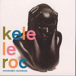 Kele Le Roc - Everybody's Somebody