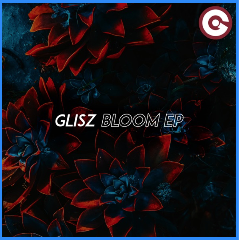 GLISZ_Bloom EP